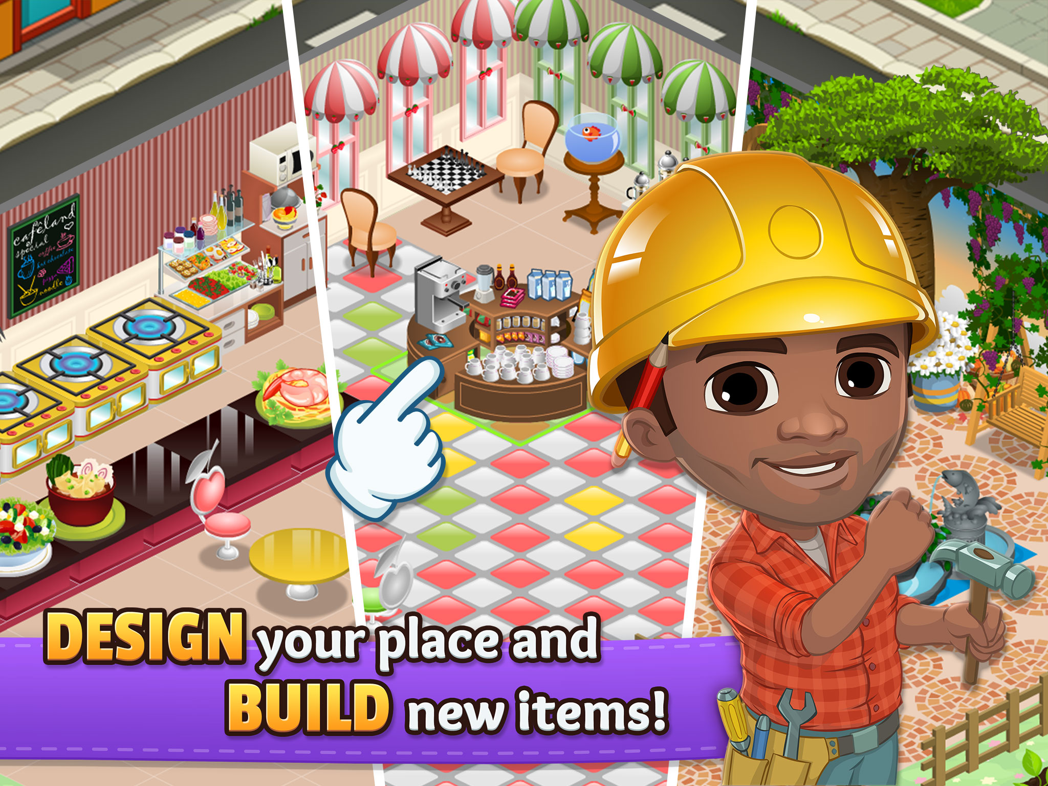DESIGN your place and BUILD new items!